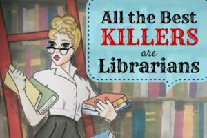 LIBRARIANS HAVE NEVER BEEN SO DANGEROUS